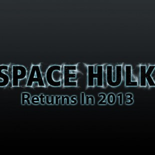 Space Hulk Returns in 2013