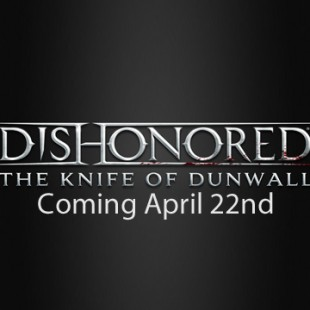 Dishonored: The Knife of Dunwall DLC Announced