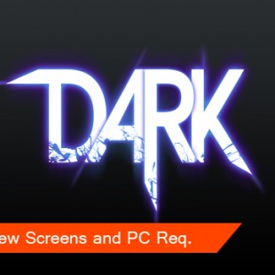 DARK System Requirements Announced