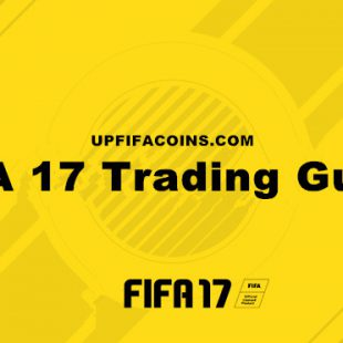 Best FIFA 17 Trading Guides and Tips: How to Earn FIFA 17 Coins When Starting FUT for Beginner?